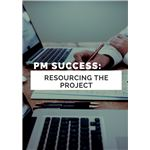 Project Management Success Resourcing the Project
