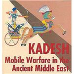 Kadesh Mobile Warefare in the Ancient Middle East