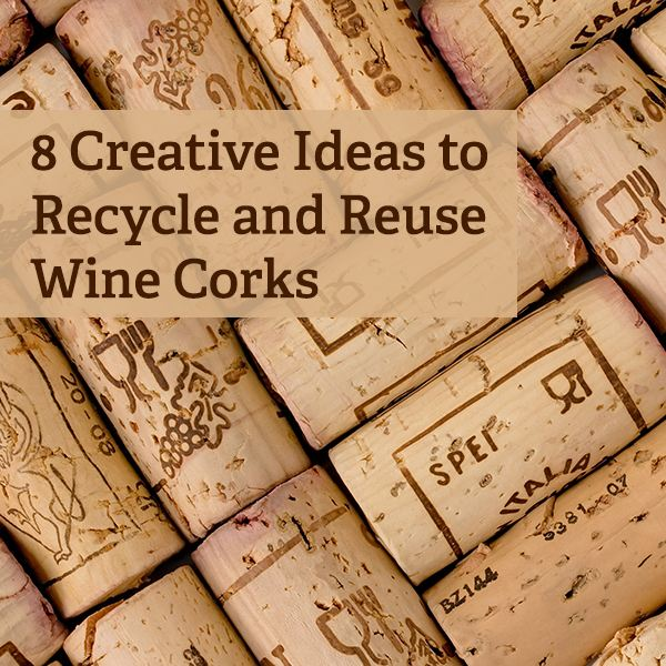 8 ideas for recycling or reusing wine corks