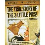 The Three Little Pigs by Jon Scieszka and Lane Smith