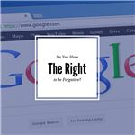 Do You Have the Right to be Forgotten-