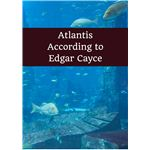 Atlantis According to Edgar Cayce