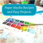 Paper Mache Recipes and Easy Projects