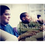 Using Technology to Remediate Skills