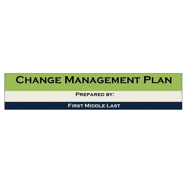 Example of a Change Management Project Plan Managing Change – Change Management Plan Template