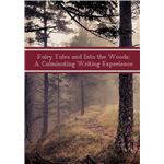 Fairy Tales and Into the Woods: A Culminating Writing Experience