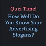 How well do you know your advertising slogans?