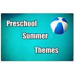 Preschool Summer Theme Ideas: Pool, Beach and Garden