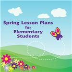 Spring Lesson Plans and Activities for Elementary School