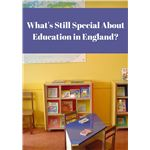 What's Still Special About Education in England-
