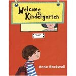 welcome to kindergarten by anne rockwell