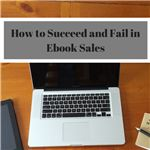 How to Succeed and Fail in Ebook Sales