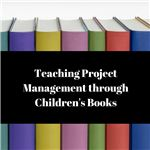 Teaching Project Management through Children's Books