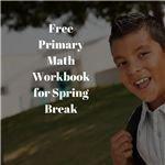 Free Primary Math Workbook for Spring Break
