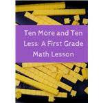Ten More and Ten Less- A First Grade Math