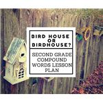 Bird House or Birdhouse? Compound Word Lesson Plan