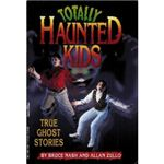 Totally Haunted Kids by Bruce Nash and Allan Zullo