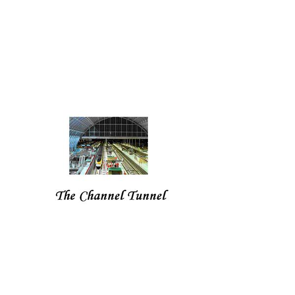 channel tunnel project essay Project overview the channel tunnel, one of the world's most famous tunnels, is a 50 km (31 mi) tunnel under the english channel linking great britain to france.