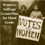 Women's Suffrage Lesson Plan for Third Grade