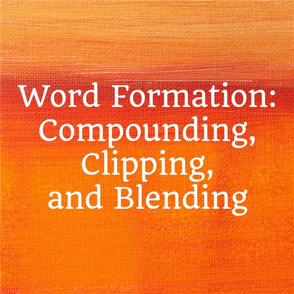 a description of words and word formation processes in the english language Word formation process how new words are being  word formation processes ( processes that are formed frequently or commonly in the use of the english language.