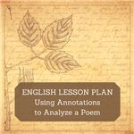 Using Annotations to Analyze a Poem