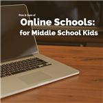 Virtual Online Schools- Pros and Cons for Middle School Kids