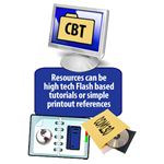 Resources need not be high tech - the key is to make them effective and readily available