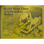 Build Your Own Underwater Robot Book
