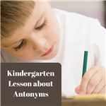 Kindergarten Lesson about Antonyms