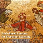 Collection of Faith-Based Lessons for Preschoolers