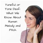 Tuneful or Tone Deaf- What We Know About Human Melody and Pitch