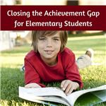 Closing the Achievement Gap for Elementary Students