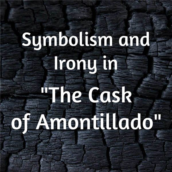 The Cask of Amontillado Analysis Essay