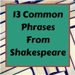 13 Common Phrases From Shakespeare