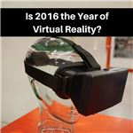 2016 – The Year of VR or The Year of Crushed Dreams-