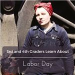 3rd and 4th Graders Learn About Labor Day