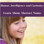 Abstract Nouns Lesson Grade 3