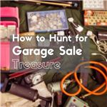 How to Hunt for Garage Sale Treasure