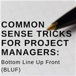 Bottom Line Up Front (BLUF)