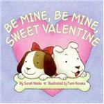 http://www.amazon.com/Be-Mine-Sweet-Valentine/dp/0694015148/ref=sr_1_5?ie=UTF8&s=books&qid=1262479120&sr=1-5