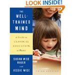 The Well-Trained Mind by Bauer Wise and Wise