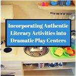 Literacy Activities in Dramatic Play Centers