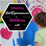 Adapting art experiences for children with physical disabilities