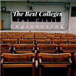 The Best Colleges for Civil Engineering