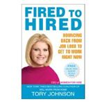 Fired to Hired by Tory Johnson