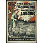 """Poster: 'When You're Fighting Fire You're Not Logging'"" by National Archives/Wikimedia Commons via public domain license"