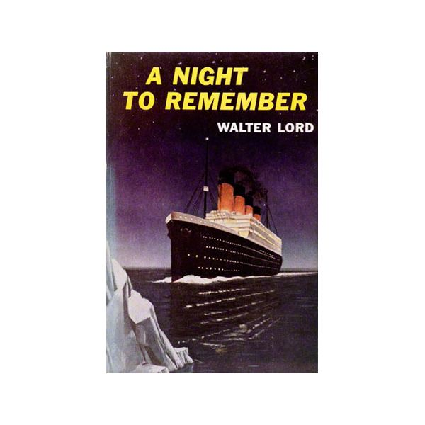 a night to remember by walter lord essay A night to remember essays: over 180,000 a night to remember essays, a night to remember term papers, a night to remember research paper, book reports 184 990 essays, term and research papers available for unlimited access.