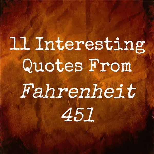 Quotes From Fahrenheit 451 Glamorous 11 Interesting Quotes From Fahrenheit 451 & What They Mean