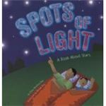 Spots of Light A Book About Stars by Rau and Shea
