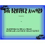 This Brother Award, like the big sister award, honors the special place your son has